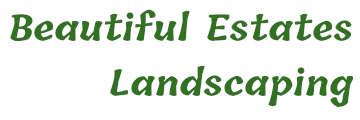 Beautiful Estates Landscaping